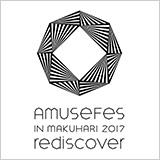 Amuse Fes in MAKUHARI 2017 – rediscover –