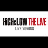 HiGH&LOW THE LIVE ライブ・ビューイング