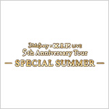 3 Majesty × X.I.P. LIVE 5th Anniversary Tour -SPECIAL SUMMER-