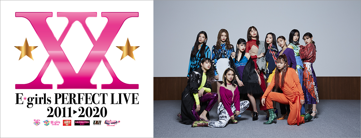 E-girls PERFECT LIVE 2011▶2020