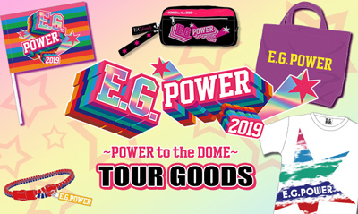 E.G.POWER 2019 tour goods 好評販売中!