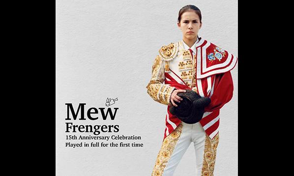MEW 名盤『フレンジャーズ』完全再現ツアー