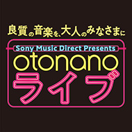 Sony Music Direct Presents otonano ライブ