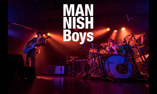 MANNISH BOYS 2019 TOUR 開催決定!