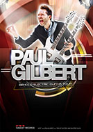 ポール・ギルバート 驚異的なテクニックと圧巻の表現力を誇る、MR.BIGのスーパー・ギタリスト!ソロ来日公演決定(5/21)