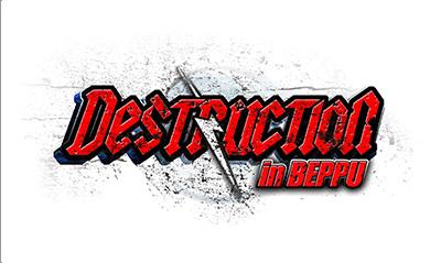 DESTRUCTION in BEPPU