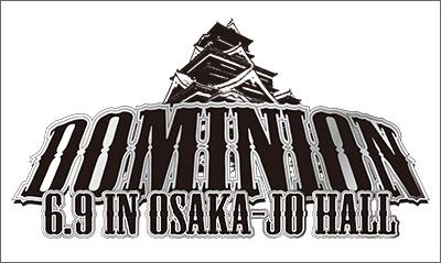 DOMINION 6.9 in OSAKA-JO HALL