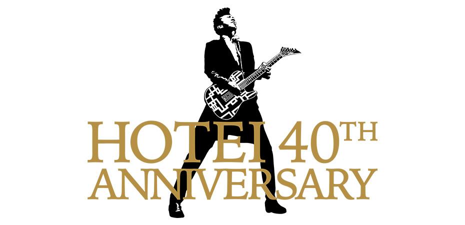 HOTEI 40TH ANNIVERSARY